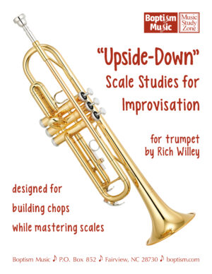 """""""Upside-Down""""-Scale-Studies-for-Improvisation-for-trumpet-and-all-𝄞-treble-clef-instruments-by-Rich-Willey"""