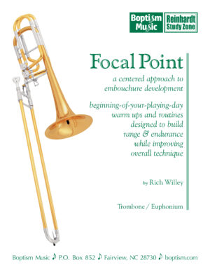 Focal-Point—A-Centered-Approach-To-Embouchure-Development-for-Trombone-by-Rich-Willey